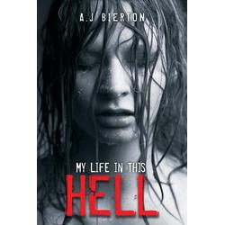 My Life in This Hell als Taschenbuch von A. J Bierton