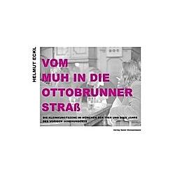 Vom MUH in die Ottobrunner Straß. Helmut Eckl  - Buch