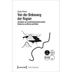Von der Bebauung der Region. Jürgen Wiener  - Buch