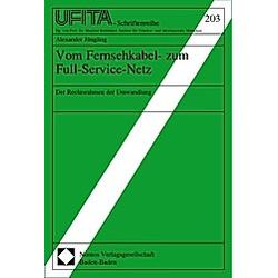 Vom Fensehkabel- zum Full-Service-Netz. Alexander Jüngling  - Buch
