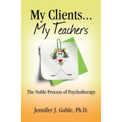My Clients, My Teachers: The Noble Process of Psyschotherapy