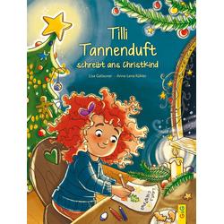 Tilli Tannenduft schreibt ans Christkind als Buch von Lisa Gallauner
