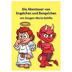 Die Abenteuer von Engelchen und Bengelchen. Imogen-Maria Dahlke  - Buch
