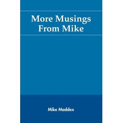 More Musings From Mike als Taschenbuch von Mike Maddex