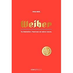 Weiber. Toyah Diebel  - Buch