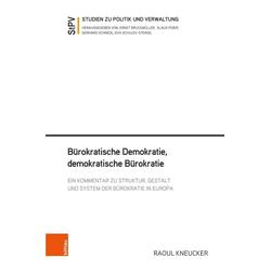 Bürokratische Demokratie demokratische Bürokratie als Buch von Raoul Kneucker