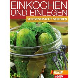 Einkochen und Einlegen: eBook von