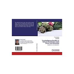 Fructooligosaccharides:as Natural Sweeteners from Onion and Artichoke. Mahmoud Shehata  Afrah Salama  Sorial Moharib  - Buch