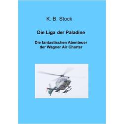 Die Liga der Paladine: eBook von K. B. Stock