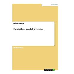 Entwicklung von Teleshopping als Buch von Matthias Laue