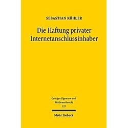 Die Haftung privater Internetanschlussinhaber. Sebastian Köhler  - Buch