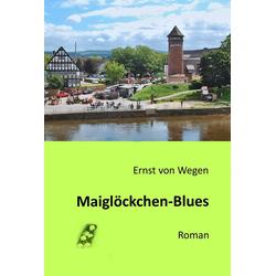 Maiglöckchen-Blues: eBook von Ernst von Wegen