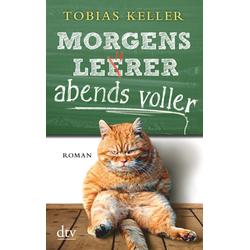 Morgens leerer abends voller als Taschenbuch von Tobias Keller