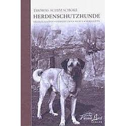 Herdenschutzhunde. Thomas A. Schoke  - Buch