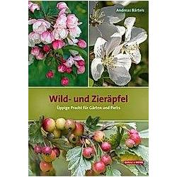 Wild- und Zieräpfel. Andreas Bärtels  - Buch