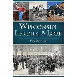 Wisconsin Legends & Lore: eBook von Tea Krulos