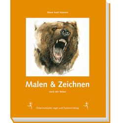 Malen & Zeichnen nach der Natur als Buch von Steen Axel Hansen