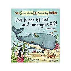 Zieh meine Seiten lang - Das Meer ist tief und riesengroooß! - Buch