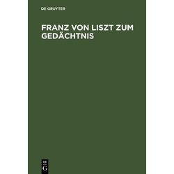 Franz von Liszt zum Gedächtnis: eBook von