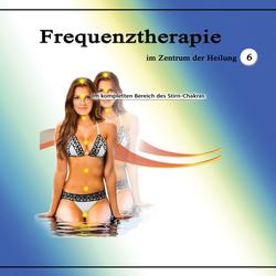 Frequenztherapie im Zentrum der Heilung 6: Hörbuch Download von Jeffrey Jey Bartle