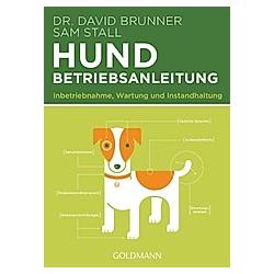 Hund - Betriebsanleitung. Sam Stall  David Brunner  - Buch