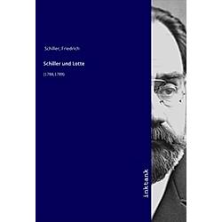 Schiller und Lotte. Friedrich Schiller  - Buch
