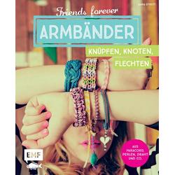 Friends forever - Armbänder knüpfen knoten flechten als Buch von Laura Strutt