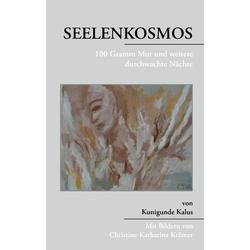 Seelenkosmos als Buch von Kunigunde Kalus