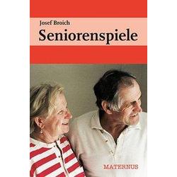 Seniorenspiele als Buch von Josef Broich