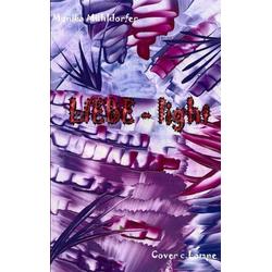 Liebe light als Buch von Monika Mühldorfer