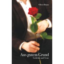 Aus gutem Grund als Buch von Oliver Bruns