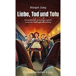 Liebe  Tod und Tofu. Margot Jung  - Buch