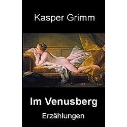 Im Venusberg. Kasper Grimm  - Buch