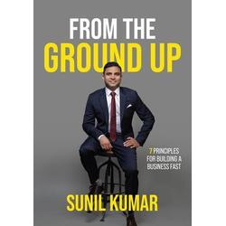 From The Ground Up: eBook von Sunil Kumar
