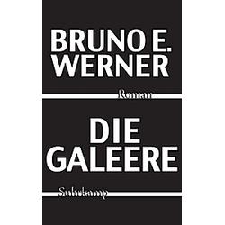 Die Galeere. Bruno E. Werner  - Buch