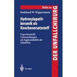 Hydroxylapatitkeramik als Knochenersatzstoff als Buch von Burkhard W. Wippermann