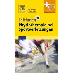 Leitfaden Physiotherapie bei Sportverletzungen: Taschenbuch von Zoë Hudson/ Claire Small