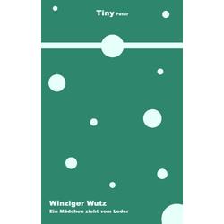 Winziger Wutz als Buch von Tiny Peter