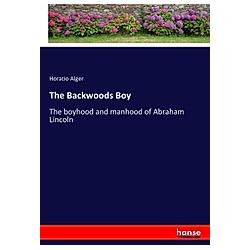The Backwoods Boy. Horatio Alger  - Buch