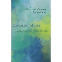 Zweistromfluss als Buch von Klaus Stumpf