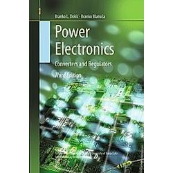 Power Electronics. Branko L. Dokic  Branko Blanusa  - Buch