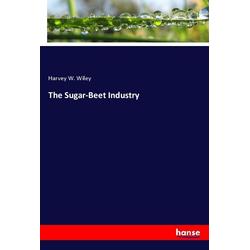 The Sugar-Beet Industry als Buch von Harvey W. Wiley