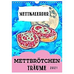 Mettbrötchen Träume - Mettkalender (Wandkalender 2021 DIN A4 hoch)