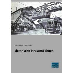 Elektrische Strassenbahnen: Buch von Johannes Zacharias