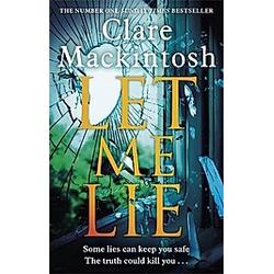 Let Me Lie. Clare Mackintosh  - Buch