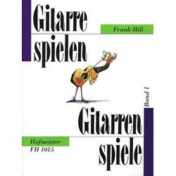 Gitarre spielen - Gitarren spiele 1 als Buch von Frank Hill