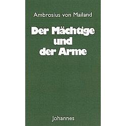 Der Mächtige und der Arme. Ambrosius von Mailand  - Buch