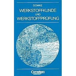 Werkstoffkunde und Werkstoffprüfung. Wilhelm Domke  - Buch