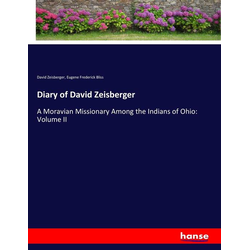 Diary of David Zeisberger als Buch von David Zeisberger/ Eugene Frederick Bliss