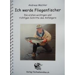 Ich werde Fliegenfischer! als Buch von Andreas Mächler